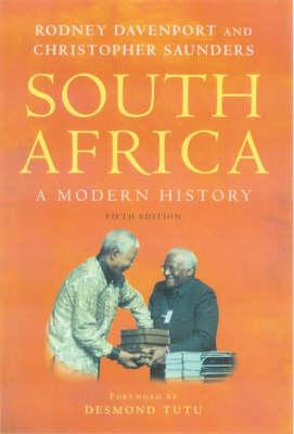 South Africa: A Modern History - Davenport, T, and Saunders, C