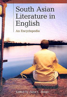 South Asian Literature in English: An Encyclopedia - Sanga, Jaina C