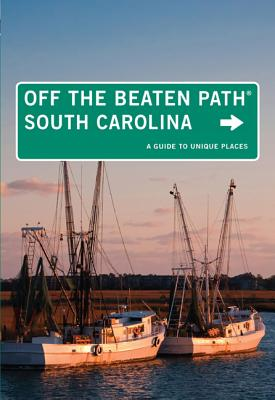 South Carolina Off the Beaten Path: A Guide to Unique Places - Fox, William Price, and Perry, Lee Davis (Revised by)