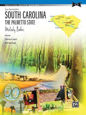 South Carolina -- The Palmetto State: Sheet - Bober, Melody (Composer)