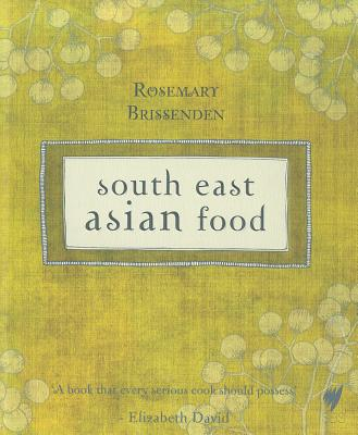 South East Asian Food - Brissenden, Rosemary