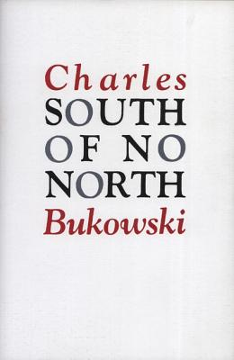 South of No North - Bukowski, Charles
