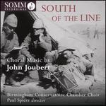 South of the Line: Choral Music by John Joubert