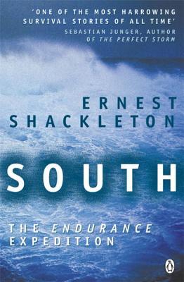 South: The Endurance Expedition - Shackleton, Ernest