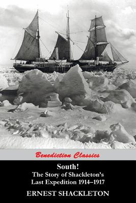 South! the Story of Shackleton's Last Expedition 1914-1917 - Shackleton, Ernest, Sir