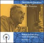 Southern Journey, Vol. 7: Ozark Frontier