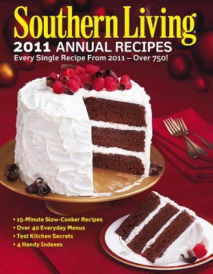 Southern Living Annual Recipes: Every Single Recipe from 2011 -- Over 750! - Southern Living (Creator)