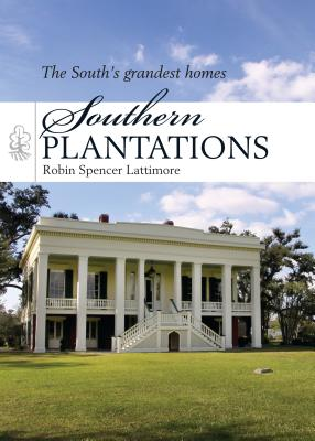 Southern Plantations - Lattimore, Robin Spencer