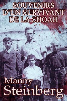 Souvenirs D'Un Survivant de La Shoah - Steinberg, Manny