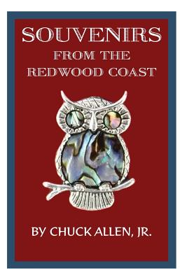 Souvenirs from the Redwood Coast - Allen Jr, Chuck