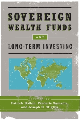 Sovereign Wealth Funds and Long-Term Investing: Deleuze Studies Volume 5: 2011 (Supplement) - Bolton, Patrick (Editor)
