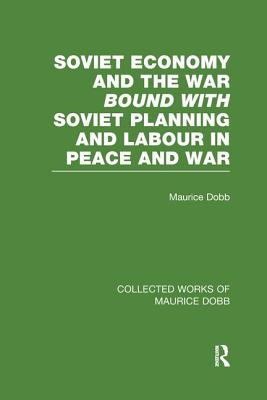 Soviet Economy and the War Bound with Soviet Planning and Labour - Dobb, Maurice