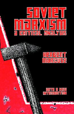 Soviet Marxism: A Critical Analysis - Marcuse, Herbert