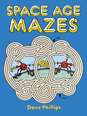 Space Age Mazes - Phillips, Dave