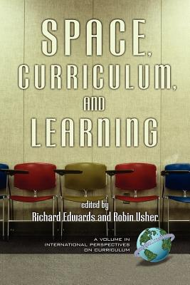 Space, Curriculum and Learning (PB) - Edwards, Richard (Editor)
