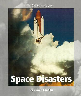 Space Disasters - Landau, Elaine