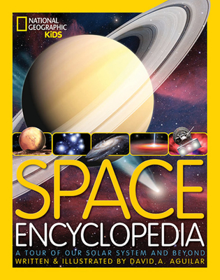 Space Encyclopedia: A Tour of Our Solar System and Beyond - Pulliam, Christine (Contributions by), and Daniels, Patricia (Contributions by)