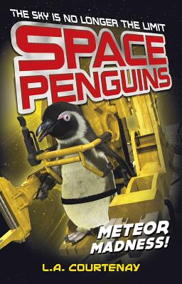 Space Penguins Meteor Madness! - Courtenay, Lucy