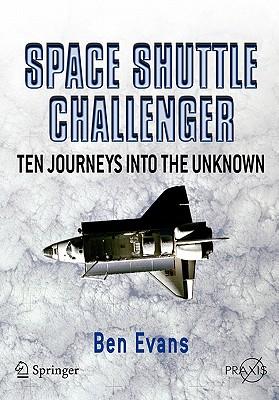 Space Shuttle Challenger: Ten Journeys Into the Unknown - Evans, Ben