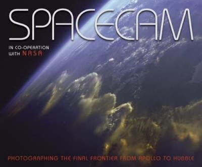 Spacecam: In Co-Operation with NASA Photographing the Final Frontier From--Apollo to Hubble - Hope, Terry