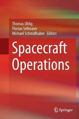 Spacecraft Operations - Uhlig, Thomas (Editor), and Sellmaier, Florian (Editor), and Schmidhuber, Michael (Editor)