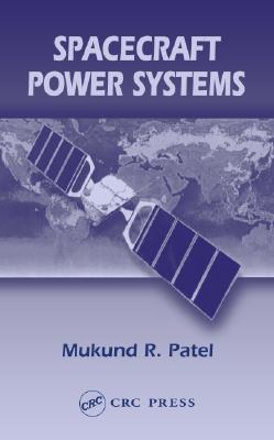Spacecraft Power Systems - Patel, Mukund R