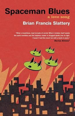Spaceman Blues: A Love Song - Slattery, Brian Francis