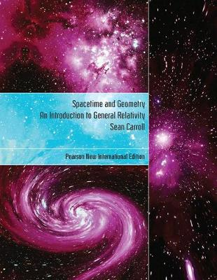 Spacetime and Geometry: Pearson New International Edition: An Introduction to General Relativity - Carroll, Sean