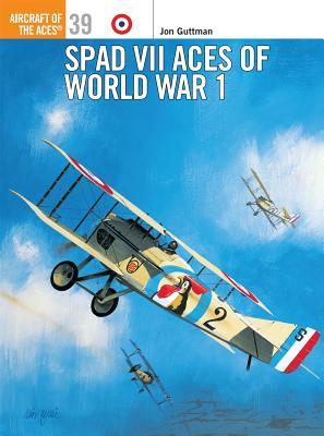 Spad VII Aces of World War I - Guttman, Jon