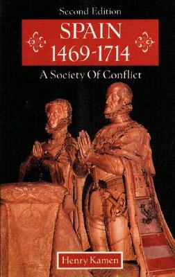 Spain 1469-1714 - Kamen, Henry Arthur Francis