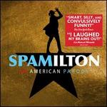 Spamilton [Original Cast Recording]