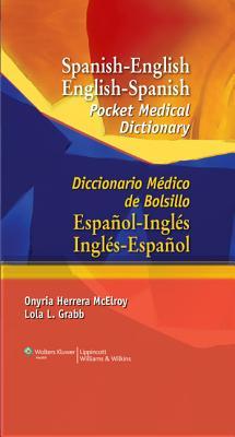 Spanish-English English-Spanish Pocket Medical Dictionary: Diccionario Médico de Bolsillo Español-Inglés Inglés-Español - McElroy, Onyria Herrera, PhD, and Grabb, Lola L, Ma