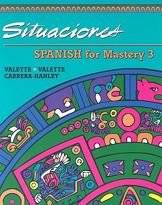 Spanish for Mastery: Student Edition: Situaciones Level 3 1994 - McDougal Littel (Prepared for publication by)