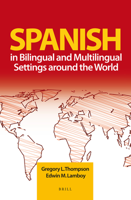 Spanish in Bilingual and Multilingual Settings Around the World - Thompson, Gregory