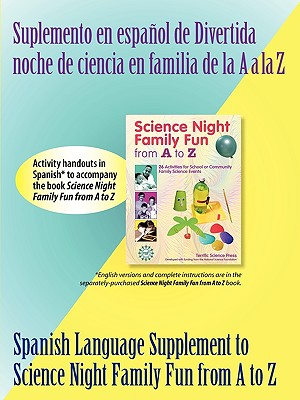 Spanish Supplement to Science Night Family Fun from A to Z - Sarquis, Mickey, and Hogue, Lynn
