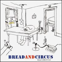 Spare Me Over - Bread and Circus