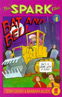 Spark Files 4: Bat and Bell - Deary, Terry