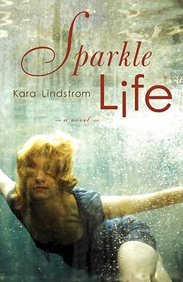Sparkle Life - Lindstrom, Kara
