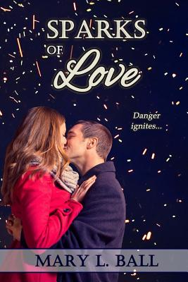 Sparks of Love - Ball, Mary L