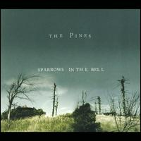 Sparrows in the Bell - The Pines
