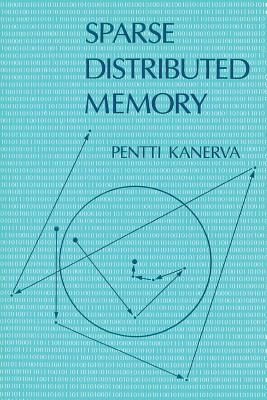 Sparse Distributed Memory - Kanerva, Pentti