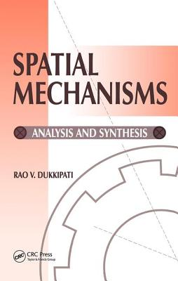 Spatial Mechanisms: Analysis and Synthesis - Lopez-Gomez, Antonio