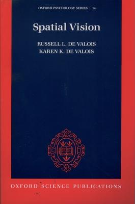 Spatial Vision - De Valois, Russell L, and de Valois, Karen K