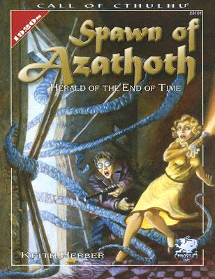 Spawn of Azathoth: Herald of the End of Time - Herber, Keith