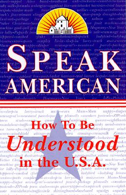 Speak American: A Survival Guide to the Language and Culture of the U.S.A. - Johnston, Dileri Borunda, and Random House