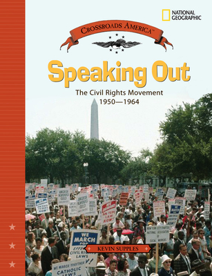 Speaking Out: The Civil Rights Movement 1950-1964 - Supples, Kevin