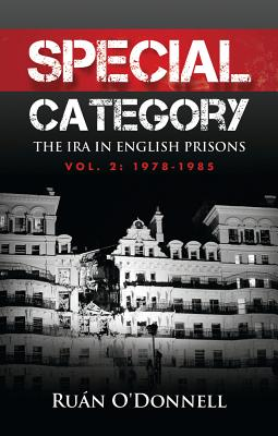 Special Category: 1978-1985 Volume 2: The IRA in English Prisons - O'Donnell, Ruan