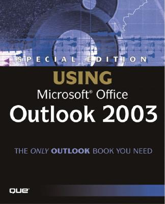 Special Edition Using Microsoft Office Outlook 2003 - Cardoza, Patricia