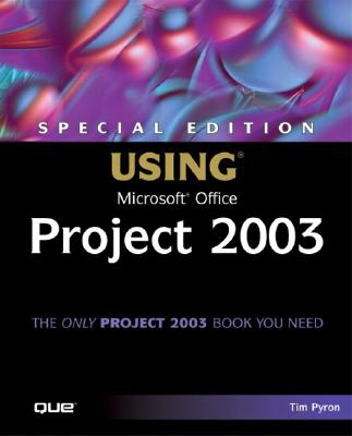 Special Edition Using Microsoft Office Project 2003 - Pyron, Tim