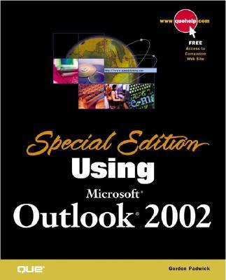 Special Edition Using Microsoft Outlook 2002 - Padwick, Gordon